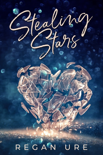 Stealing Stars ebook by Regan Ure