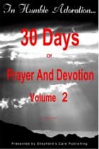 In Humble Adoration: 30 Days Of Prayer And Devotion, Volume 2 ebook by Patrick Kelly