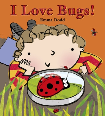 I Love Bugs! ebook by Emma Dodd