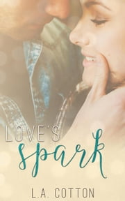 Love's Spark - Fate's Love, #2 ebook by L. A. Cotton