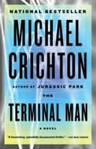 Terminal Man ebook by Michael Crichton