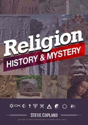 Religion: History and Mystery ebook by Steve Copland