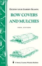 Extend Your Garden Season: Row Covers and Mulches ebook by Fred Stetson