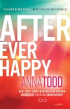 After Ever Happy ebook by Anna Todd