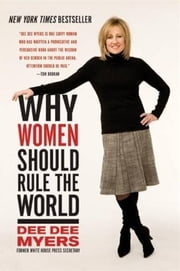 Why Women Should Rule the World ebook by Dee Dee Myers