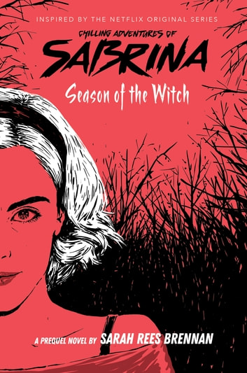 Season of the Witch (Chilling Adventures of Sabrina, Book #1) ebook by Sarah Rees Brennan