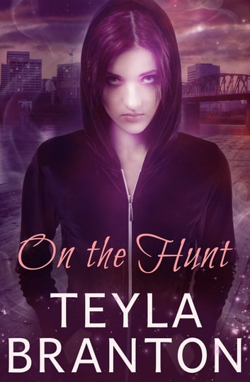 On the Hunt - A Paranormal Suspense Novel ebook by Teyla Branton
