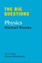 The Big Questions: Physics ebook by Michael Brooks
