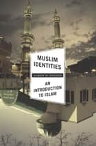 Muslim Identities ebook by Aaron W. Hughes