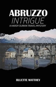 Abruzzo Intrigue ebook by Bluette Matthey