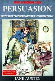 Persuasion ( Complete & Illustrated ) - With Thirty-three. colored illustrations ebook by Jane austen