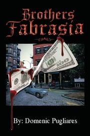 Brothers Fabrasia ebook by Domenic Pugliares