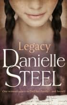 Legacy ebook by Danielle Steel