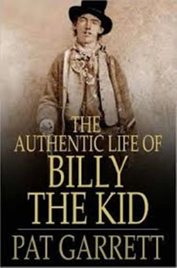 The Authentic Life of Billy the Kid ebook by Pat Garrett
