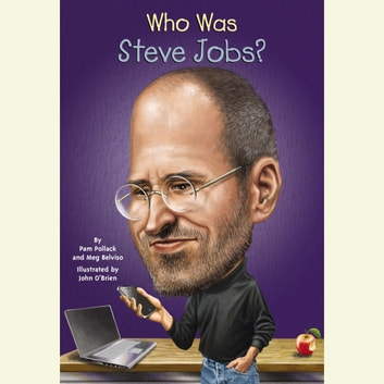 Who Was Steve Jobs? audiobook by Pam Pollack,Meg Belviso