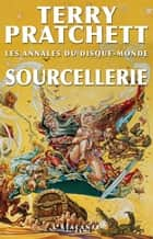 Sourcellerie - Les Annales du Disque-monde, T5 ebook by Terry Pratchett, Patrick Couton