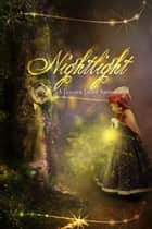 Nightlight - A Golden Light Anthology ebook by Deborah Prum, T.K. Richardson, Delores Liesner,...