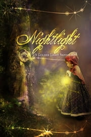 Nightlight - A Golden Light Anthology ebook by Deborah Prum,T.K. Richardson,Delores Liesner,Christine Collier,Susan Sundwall,Marion M. Tickner,Diana M. Amadeo,Colin Stevens,Jennifer B. Fields,Sharon Chriscoe