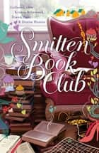 Smitten Book Club ebook by Colleen Coble, Kristin Billerbeck, Denise Hunter,...