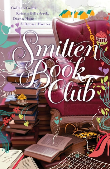 Smitten Book Club ebook by Colleen Coble,Kristin Billerbeck,Denise Hunter,Diann Hunt