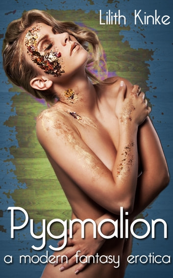 Pygmalion ebook by Lilith Kinke