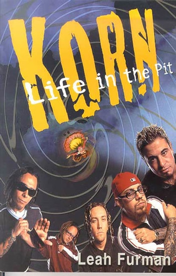 Korn - Life in the Pit ebook by Leah Furman
