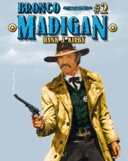 Bronco Madigan (A Bren Madigan Western #2) ebook by Hank J. Kirby