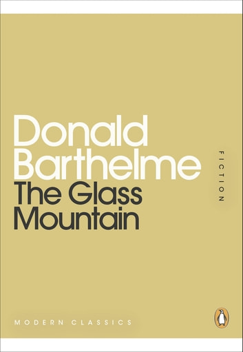 The Glass Mountain ebook by Donald Barthelme