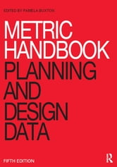 Metric Handbook - Planning and Design Data ebook by