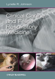 Clinical Canine and Feline Respiratory Medicine ebook by Lynelle R. Johnson