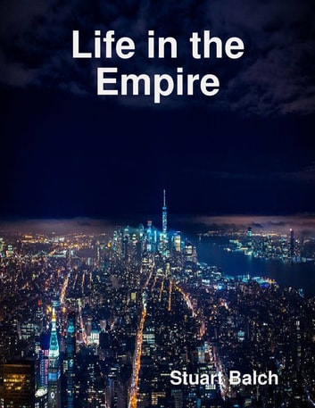 Life in the Empire ebook by Stuart Balch