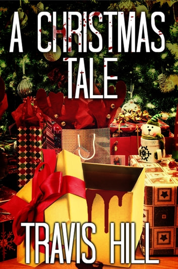 A Christmas Tale ebook by Travis Hill