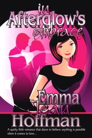 In Afterglow's Embrace ebook by Emma Jean Hoffman