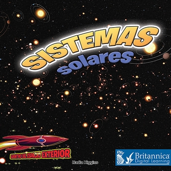 Sistemas solares - Planetas, estrellas y órbitas (Solar Systems: Planets, Stars, and Orbits) ebook by Nadia Higgins