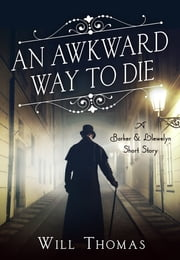 An Awkward Way to Die - A Barker & Llewelyn Short Story ebook by Will Thomas