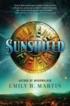 Sunshield - A Novel ebook by Emily B Martin