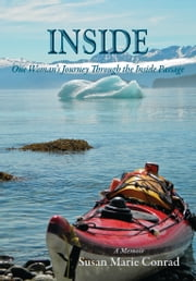 Inside - One Woman's Journey Through the Inside Passage ebook by Susan Marie Conrad