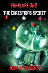 Penelope and The Christmas Spirit ebook by Ron D. Voigts