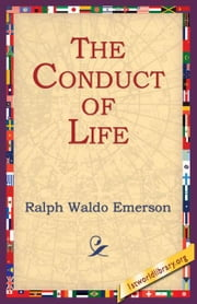 The Conduct Of Life ebook by Emerson, Ralph, Waldo