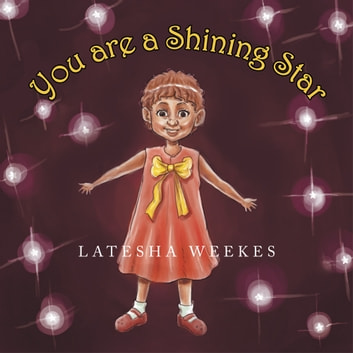 You are a Shining Star ebook by Latesha Weekes