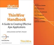 ThinWire𔮜 Handbook - A Guide to Creating Effective Ajax Applications (Digital Short Cut) ebook by Joshua Gertzen,Ted C. Howard