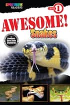 Awesome! Snakes - Level 1 ebook by Teresa Domnauer