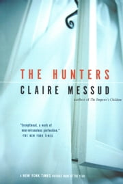 The Hunters ebook by Claire Messud