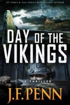 Day of the Vikings (ARKANE Thriller Book 5) ebook by J.F.Penn