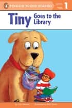 Tiny Goes to the Library ebook by Cari Meister, Rich Davis, Fred Huber