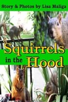 Squirrels in the Hood ebook by Lisa Maliga