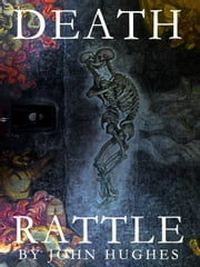 Death Rattle ebook by John Hughes