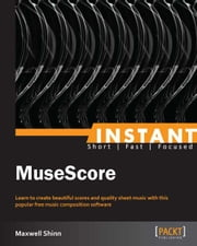 Instant MuseScore ebook by Maxwell Shinn