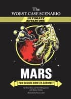 The Worst-Case Scenario Ultimate Adventure Novel: Mars ebook by David Borgenicht, Robert Zubrin, Hena Khan,...