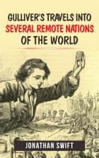Gulliver's Travels into Several Remote Nations of the World ebook by Jonathan Swift
